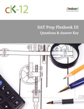 SAT Prep FlexBook III (Questions And Answer Key)