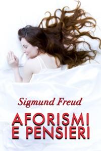 Aforismi e Pensieri da Sigmund Freud