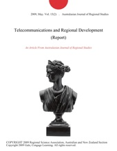 Telecommunications And Regional Development (Report)