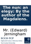 The Nun An Elegy By The Author Of The Magdalens