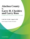 Alachua County V Larry H Cheshire And Larry Ross