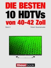 Download Die besten 10 HDTVs von 40 bis 42 Zoll (Band 2)