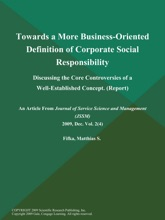 Towards A More Business-Oriented Definition Of Corporate Social Responsibility: Discussing The Core Controversies Of A Well-Established Concept (Report)