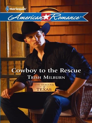 Trish Milburn - Cowboy to the Rescue