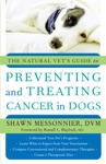 The Natural Vets Guide To Preventing And Treating Cancer In Dogs