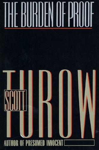 Scott Turow - The Burden of Proof