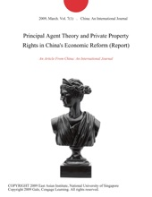 Principal Agent Theory And Private Property Rights In China's Economic Reform (Report)