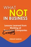What Not To Do In Business-Lessons Learned From Working At Crappy Companies