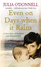 Even On Days When It Rains