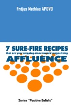 7 Sure-fire Recipes That Are Your Stepping-stone Toward Magnetizing Affluence