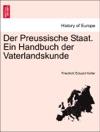 Der Preussische Staat Ein Handbuch Der Vaterlandskunde ERSTER HALBBAND