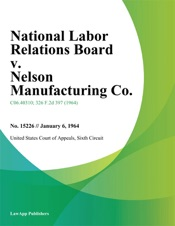 Download and Read Online National Labor Relations Board v. Nelson Manufacturing Co.