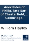 Anecdotes Of Philip Late Earl Of Chesterfield And Dr Johnson A Comparative View Of Their Lives Characters And Merit  By A Student At Cambridge