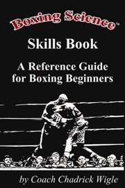 Boxing Science Skills Book - A Reference Guide for Boxing Beginners book