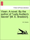 Vixen A Novel By The Author Of Lady Audleys Secret M E Braddon Vol I