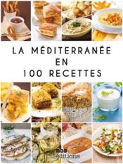 La méditerranée en 100 recettes