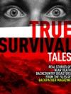 Backpacker Magazines True Survival Tales