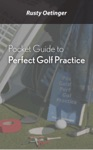 Pocket Guide To Perfect Golf Practice