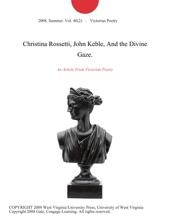 Christina Rossetti, John Keble, And The Divine Gaze.