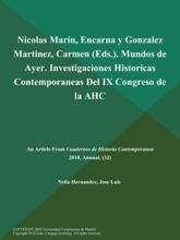 Nicolas Marin, Encarna y Gonzalez Martinez, Carmen (Eds.). Mundos de Ayer. Investigaciones Historicas Contemporaneas Del IX Congreso de la AHC