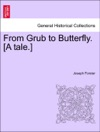 From Grub To Butterfly A Tale