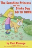 The Sunshine Princess and the Stinky Dog Go to Town (A Children's Picture eBook)