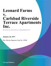 Leonard Farms v. Carlsbad Riverside Terrace Apartments Inc.