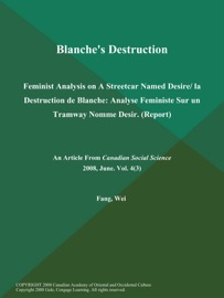 Blanche S Destruction Feminist Analysis On A Streetcar Named Desire La Destruction De Blanche Analyse Feministe Sur Un Tramway Nomme Desir Report