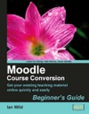 Moodle Course Conversion Beginners Guide