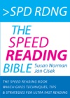 Spd Rdng - The Speed Reading Bible - Speed Reading Book Which Gives Techniques Tips  Strategies For Ultra Fast Reading