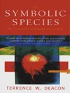 The Symbolic Species The Co-evolution Of Language And The Brain