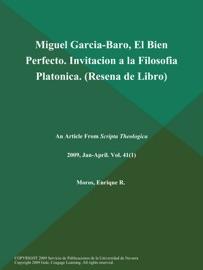 MIGUEL GARCIA-BARO, EL BIEN PERFECTO. INVITACION A LA FILOSOFIA PLATONICA (RESENA DE LIBRO)