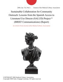 Sustainable Collaboration For Community Outreach Lessons From The Spanish Access To Literature Uso Directo Salud Project Brief Communications Report