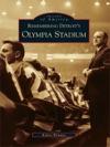 Remembering Detroits Olympia Stadium