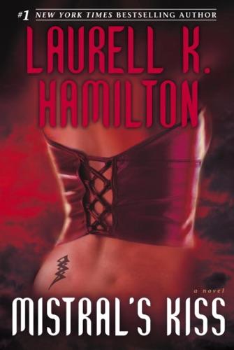 Laurell K. Hamilton - Mistral's Kiss