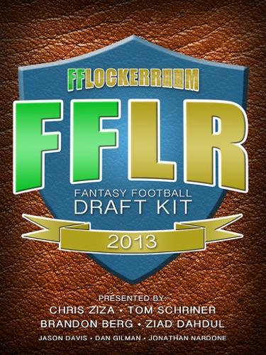 Tom Schriner, Chris Ziza, Ziad Dahdul, Brandon Berg, Jonathan Nardone, Dan Gilman & Jason Davis - 2013 Fantasy Football Draft Kit