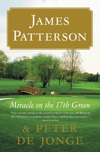 James Patterson & Peter de Jonge - Miracle on the 17th Green