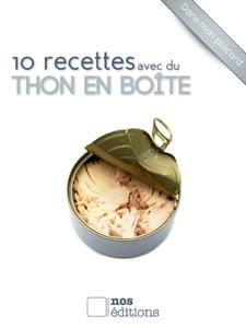 10 recettes avec du thon en boîte da Jérôme Odouard & Anne Cécile Odouard