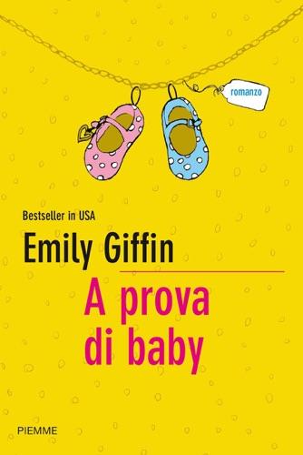 Emily Giffin - A prova di baby