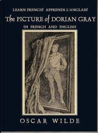 LEARN FRENCH! APPRENDS LANGLAIS! THE PICTURE OF DORIAN GRAY: IN FRENCH AND ENGLISH