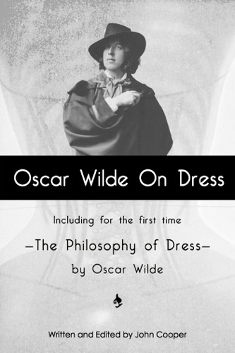 John Cooper & Oscar Wilde - Oscar Wilde On Dress