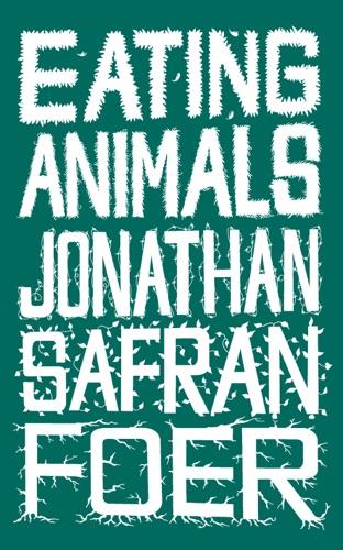 PDF] Eating Animals By Jonathan Safran Foer - Free eBook Downloads