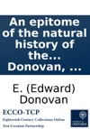 An Epitome Of The Natural History Of The Insects Of India And The Islands In The Indian Seas  By E Donovan