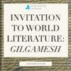 Invitation To World Literature: Gilgamesh