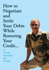 How To Negotiate And Settle Your Debts While Restoring Your Credit