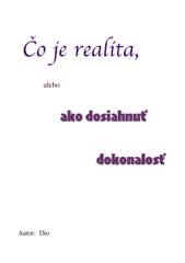 Čo je realita, alebo ako dosiahnuť dokonalosť.