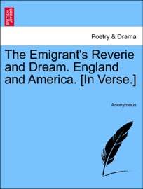 The Emigrant S Reverie And Dream England And America In Verse