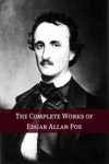 The Complete Works Of Edgar Allan Poe Annotated With Biography