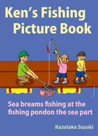 KENS FISHING PICTURE BOOK SEA BREAMS FISHING AT THE FISHING POND ON THE SEA PART