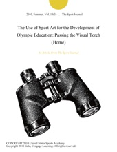 The Use Of Sport Art For The Development Of Olympic Education: Passing The Visual Torch (Home)